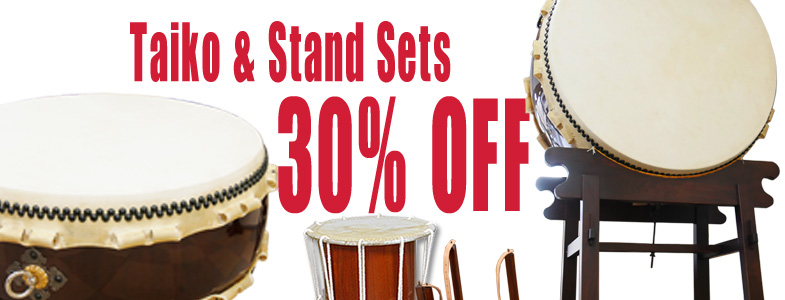 Taiko & Stand Sets 30% Off