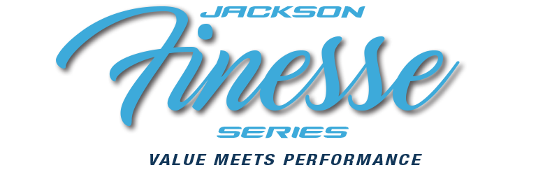 Jackson Finesse Series header Value Meets Performance