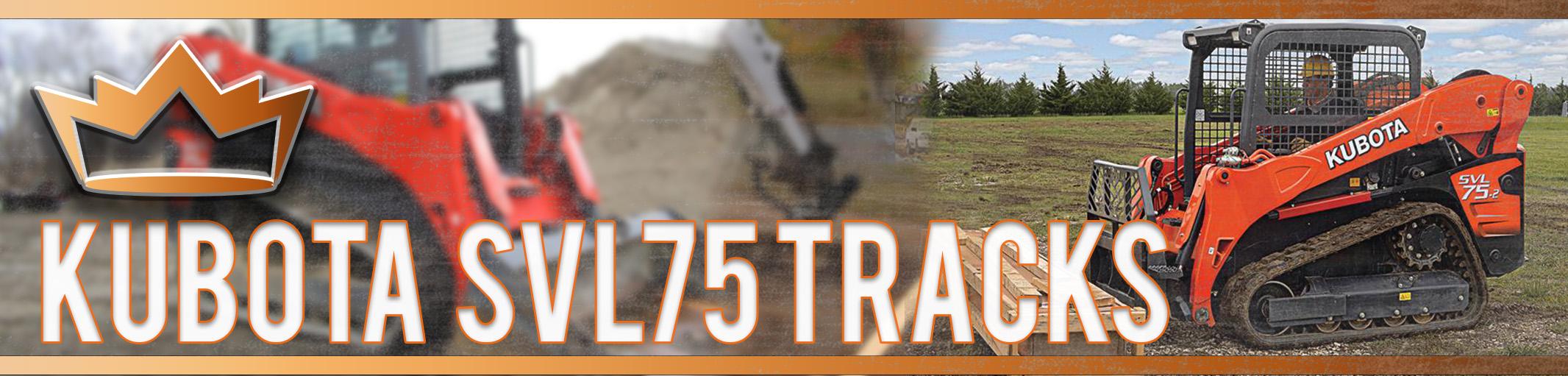 Kubota SVL75 Tracks