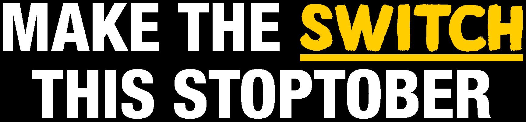 Make the switch this stoptober