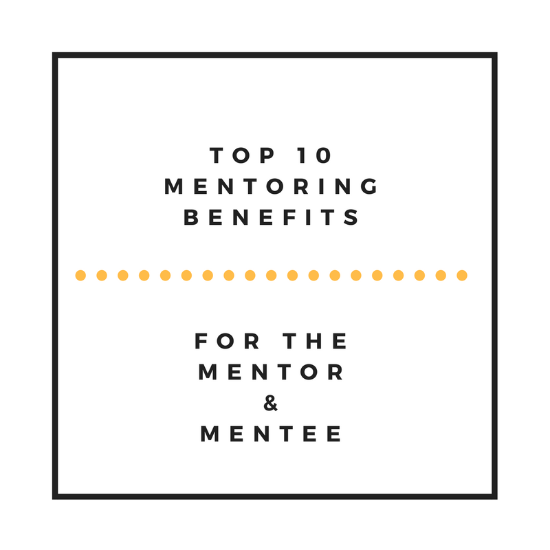 Mentoring Benefits - Top 10 Mentoring Benefits For the Mentor & Mentee