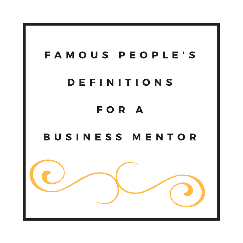 Mentoring Definitions | Famous People's Mentoring Definitions
