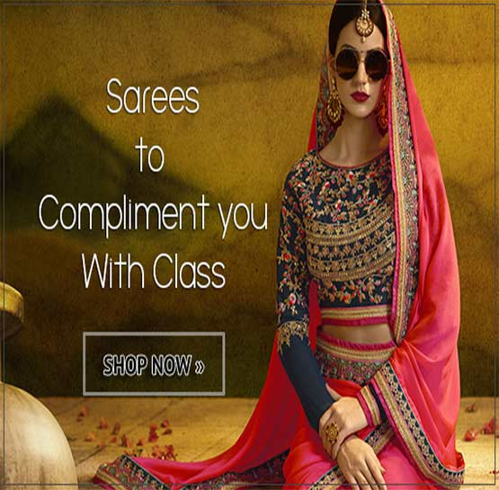 Sarees - To Compliment You with Class