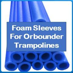 Foam Sleeves For Orbounder Trampolines