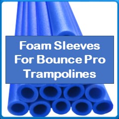 Foam Sleeves For BOUNCE PRO Trampolines