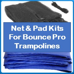 Net And Pad Kits For BOUNCE PRO Trampolines